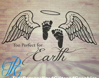 "Pregnancy and Infant Loss""Too Perfect for Earth""  Memorial SVG & JPG"