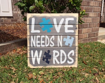Autism / Rustic Wood Sign / Autism Sign / Autism Awareness / Love for Autism / Love Needs No Words