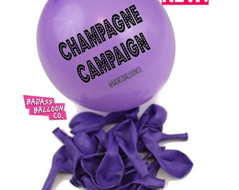 Champagne Campaign Badass Balloons. Birthday Balloons. Bachelorette Party Supplies. Bachelorette Party Favors.
