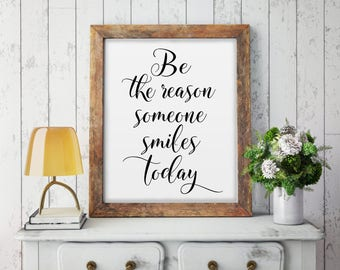 Be The Reason Someone Smiles Today, Typography Print, Quote Poster, Home Decor, Wall Art, Motivational Poster, Positive Quote, Digital Print