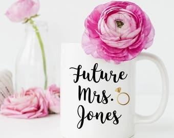 Engaged Coffee Mug, Personalized Coffee Mug, Future Mrs Mug