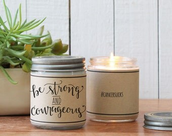 Be Strong And Courageous Soy Candle Gift | Cheer Up Gift | Get Well Gift | Accident Gift | Cancer Gift | Injury Gift | Soy Candle