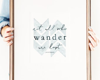 Not All Who Wander Are Lost, J. R. R. Tolkien, Watercolor Quote, Wall Art Quotes, Quotes Home Decor, 8x10 Art Print, Tolkien Quote