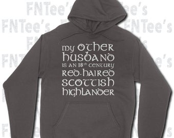 My Other Husband Hoodie - outlander shirt - outlander parody - Jamie Fraser - Claire Fraser - Outlander Series - Sassenach