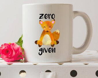 Zero Fox Given Mug   Cute Mugs   Fox Mugs   Fashion Mugs   Contemporary Mugs   Coffee Mug   Funny Quote   Kawaii Mugs