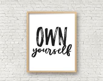 Own Yourself Wall Art Print Digital Art Print 5x7 and 8x10 Motivational Art Print Inspirational Digital Art Printable Art Instant Download