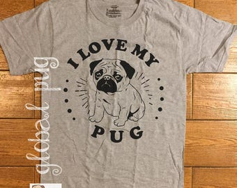 Pug Shirt/ I Love My Pug Shirt/ Pug Dog Shirt/ Pug Love/ Pugs Not Drugs/ Family Pet/ Spirit Animal/ Pug Fun Shirt/ Bella Canvas Shirt