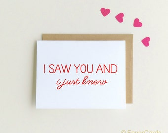 Love Card, Anniversary Card, Card for Husband, Card for Boyfriend, I just knew, First time I saw you, I love you