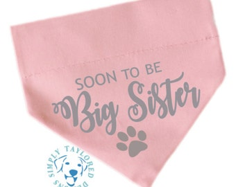 Soon To Be Big Sister: Pet bandanas, Gender reveal, baby announcement, expecting mother, custom, personalize dog bandana