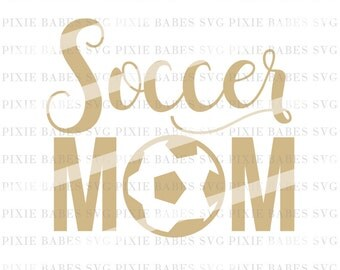 Soccer Mom SVG, Soccer SVG, Sports Mom SVG, Mom Life svg, svg files, Cuttables, Cricut svg, Silhouette svg, Cutting Files