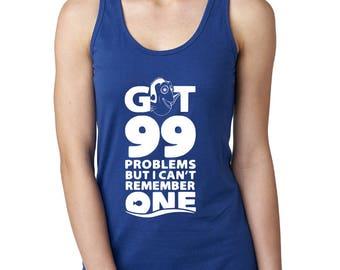 Nemo Shirt, Finding Dory womens shirt, Dory 99 problems Tank, Custom Disney Shirt, Disney  Racerback Tank