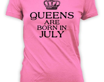 July Birthday Shirt Custom T Shirt Personalized Gift Ideas For Her Bday Present For Mom B Day Queens Are Born In July Ladies Tee - BG300
