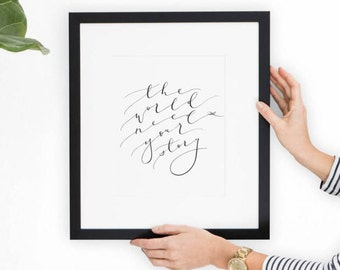 The World Needs Your Story - Calligraphy Print