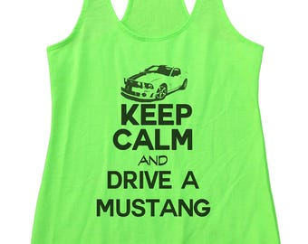"""Women's Car Tank Top """"Keep Calm and Drive a Mustang""""  - Racecar Gift - Workout Gym Running Shirt - Pick From 7 Colors 2119"""