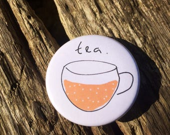 Tea Badge - Tea Lovers - Cuppa Badge - Tea Pin - Tea Button Badge - Cute Badge - Gifts for Tea Lovers - 38mm