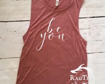 Be you, workout tanks, muscle tank, womens workout tank, exercise tank, running tank, gym tank top, workout tank top, gym shirt, ragtine