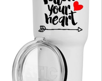 Follow Your Heart RTIC Tumbler