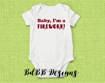 I'm a Firework 4th of July Baby Onesie / Firework Summer Baby Onesie / Baby Boy Girl Take Home Outfit / Funny Baby Outfit / Baby Shower Gift