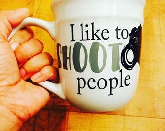 I like to shoot people coffee mug, coffee mug for photographers, 14 ounce coffee mug, valentines day gifts, gift for him, gift for her,