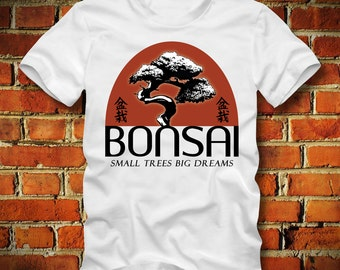 BOARDRIPPAZ Bonsai T SHIRT Small Trees Big Dreams Bonsai Tree Japan Gardening Gardener Flower Garden Nature Growing Cultivation Bonsai Shirt