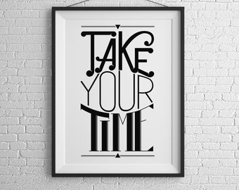 quote print, quote wall art print, quote printable art, text digital print, typography instant download, digital download – take your time