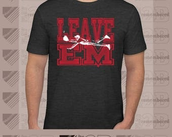 Leave 'Em - Screen Printed Tee