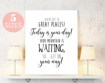 Dr Seuss, mountains is waiting, get on your way, off to great places, black white quote, black white art, typography art, inspirational art
