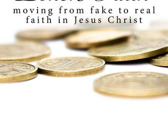 Token Faith: Moving from Fake to Real Faith in Jesus Christ
