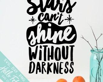 Stars Svg, Inspirational Svg, Stars Can't Shine Darkness Svg, Dxf, Jpg, Svg files for Cricut, Svg files for Silhouette, Vector Art, Clip Art