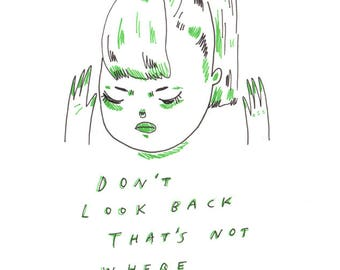 don't look back that's not where you're going - print