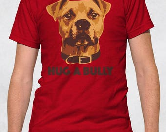 Men's Tee - Hug A Bully Shirt - Sizes XS-S-M-L-XL-2XL-3XL - Guys Dogs Pit Bull Pitbull Bully Breed Dog Lover Graphic Tshirt