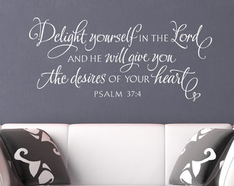 Christian Wall Decal Wall Sticker - Delight yourself in the Lord - bible verse hand lettered scripture art