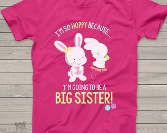easter big sister shirt - big sister to be bunny i'm so hoppy funny pregnancy announcement SNLE-040-D