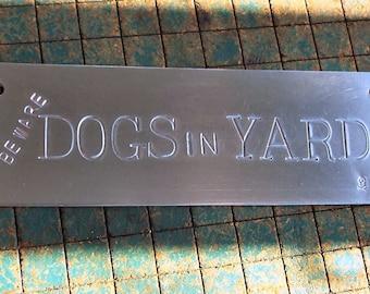 Beware DOGS in YARD, hand stamped aluminum doorbell warning sign, DOG in Yard