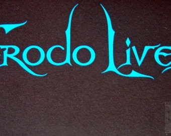 The Lord of the Rings The Hobbit FRODO LIVES T-Shirt / Hooded Sweatshirt Baggins screen printed