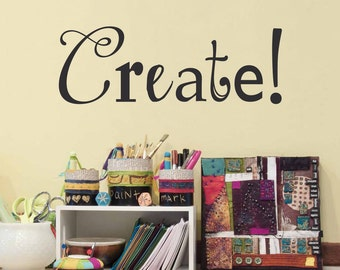 Create Wall Decal - Artist Gift - Craft Room Decor or Art Studio Decal - Multiple Sizes