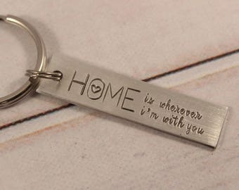 Home is Wherever I'm with You - Hand Stamped Keychain - Medium