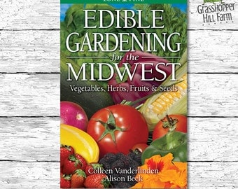 Edible Gardening for the Midwest. Gardening Book Signed by the Author