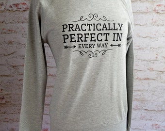 mary poppins sweatshirt, mary poppins, practically perfect in every way, disney sweatshirt, disney world shirt, mary poppins and bert