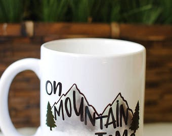On Mountain Time Coffee Mug, gifts, mountain vacation