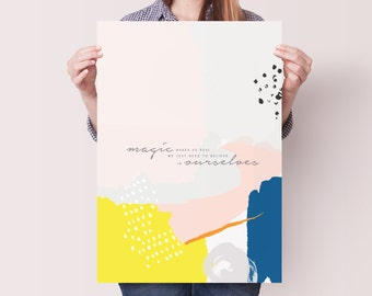 Magic Makes Us Fine Art Print Poster