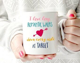 Target mug. I love long romantic walks down every aisle at Target.Funny Coffee Mug - Ceramic Mug - Funny Coffee cup - Funny Mug