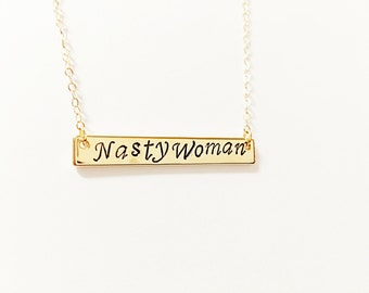 Nasty Woman Necklace // Feminist Necklace // Bar Necklace // Feminism // Strength Necklace // Women's Rights // Equality // LGBTQ