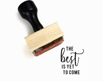 The Best is Yet to Come Stamp - UPLIFT NOTES Rubber Stamp - Inspirational Quote - Art Journaling Planner - Wood Mounted Stamp