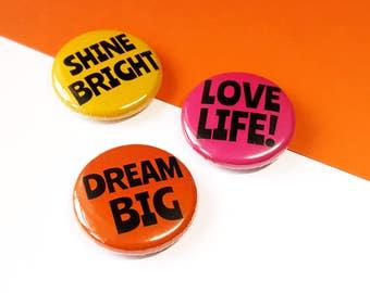 Button Badges - Dream Big, Shine Bright, Love Life Positive Quote 25mm Badge Set