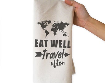 Eat well  travel often tea towel-travel kitchen towels-Valentines gift-custom tea towels-gift for him-flour sack towels-NATURA PICTA-TWNP4