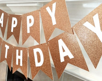 Happy Birthday Banner, Birthday Party Banner, Rose Gold Banner, Rose Gold and Glitter White, Birthday Party Decoration, assembled