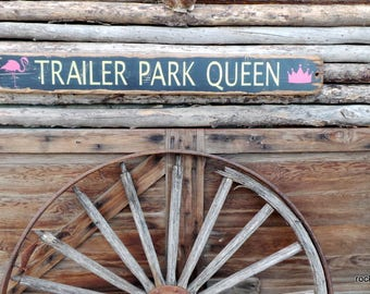 Trailer Park Queen Distressed Wood Sign