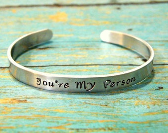 You're My Person Hand Stamped Aluminum Cuff Bracelet, women, strong, love, friend, positive, inspirational, grey's anatomy
