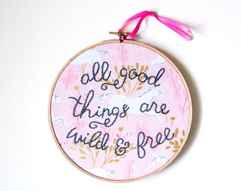 All Good Things Are Wild and Free, Modern Embroidery, Nursery Hoop Art, Nursery Decor, Unicorn, Pink, Girls Room, Hand-stitched Wall Decor
